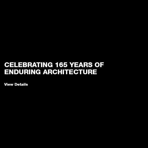 Celebrating 165 years of Enduring Architecture