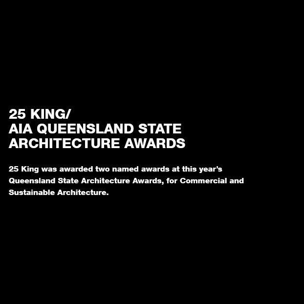 25 King: AIA QLD Award Winner