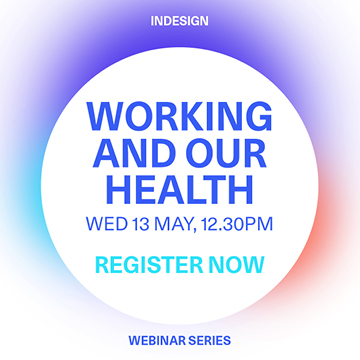 Indesign Webinar/ Working and Our Health
